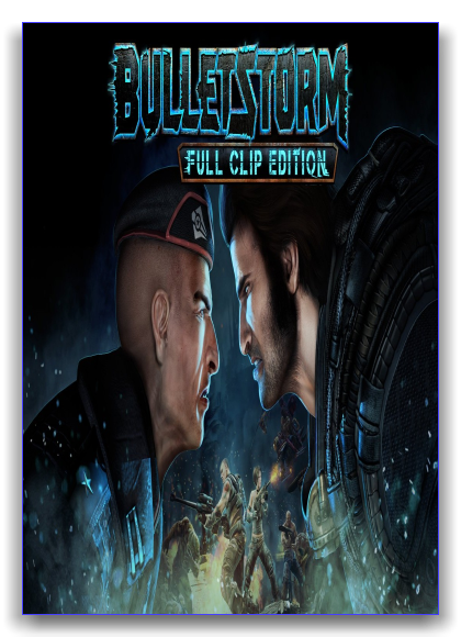 Bulletstorm: Full Clip Edition (2017) PC | Repack от xatab